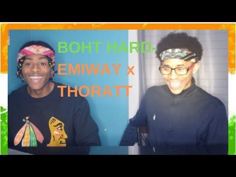 BOHT HARD - EMIWAY X THORATT REACTIONw/FREESTYLE Mp3