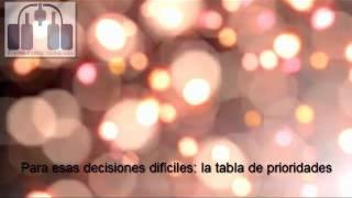 #reflexión Para esas decisiones difíciles, la tabla de prioridades #consejo