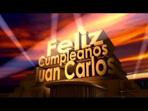 Feliz Cumpleaños Juan Carlos Youtube