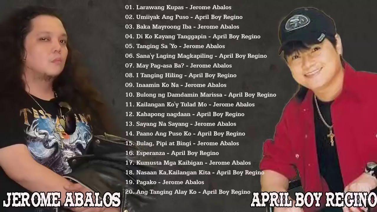 Best Of Jerome Abalos, April Boy Regino Greatest Hits 2020 / Phillipine Nonstop Playlist Of All Time