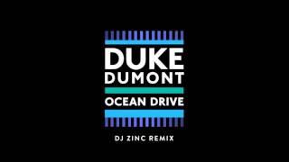 Duke Dumont - Ocean Drive (DJ Zinc remix)