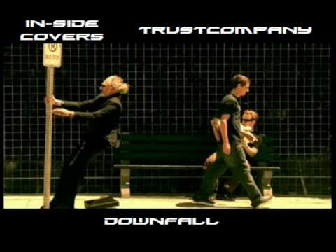 Full Band Cover - TrustCompany - Downfall - by InSide