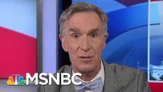 Bill Nye: Climate Change Is Now | Velshi & Ruhle | MSNBC