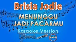 Gambar cover Brisia Jodie - Menunggu Jadi Pacarmu (Karaoke ) by GMusic