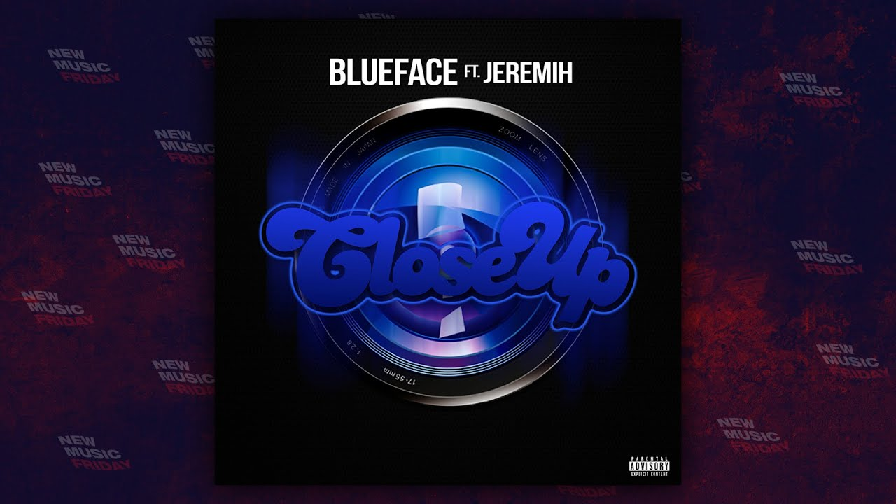 Blueface - Close Up Ft. Jeremih