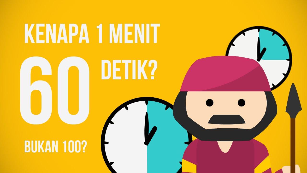 Kenapa 1 Menit Itu 60 Detik, Ngga 100 Detik?