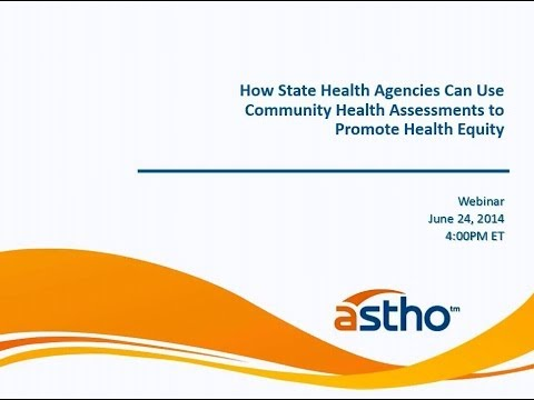 Webinar: How State Health Agencies Can Use Community Health Assessments to Promote Health Equity