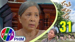 THVL | Tình mẫu tử - Tập 31[3]: Bà Sáu biết được chuyện Lan bỏ Tùng đi lấy chồng giàu