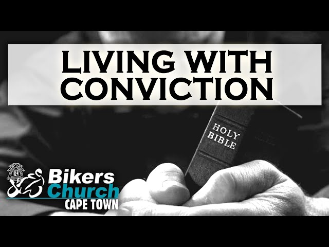 Living with Conviction - Pastor George Lehman