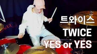 트와이스(TWICE) - YES or YES | TJ DRUM COVER