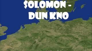 $olomon  -  dun kno