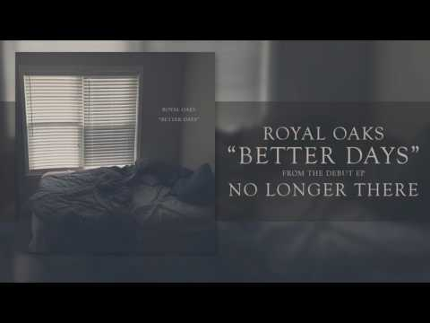 Royal Oaks - Better Days - SINGLE 2017