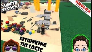 Roblox - Lumber Tycoon 2 - Rethinking the Logic.