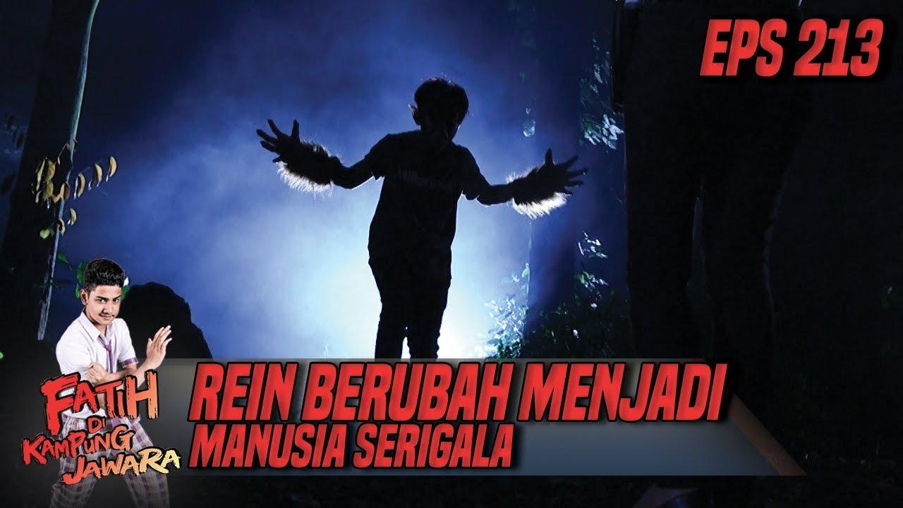 Rein Berubah Menjadi Manusia Serigala Fatih Di Kampung Jawara Eps 213 Youtube