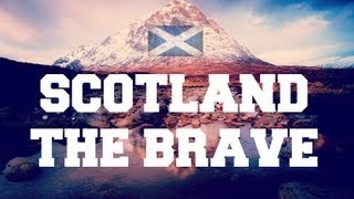 ♫ Scottish Music - Scotland The Brave ♫