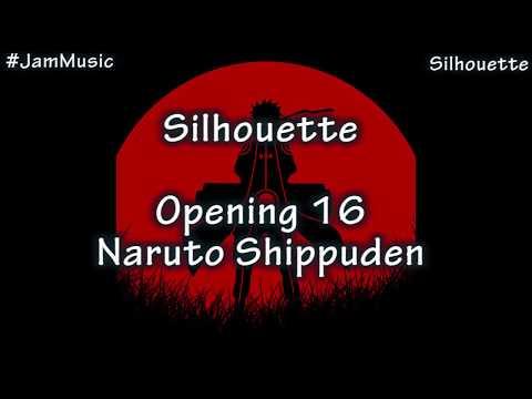 #jamletras Silhouette Opening 16 Naruto Shippuden Letra