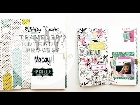 Traveler's Notebook Process | Ashley Laura | Hip Kit Club August 2017
