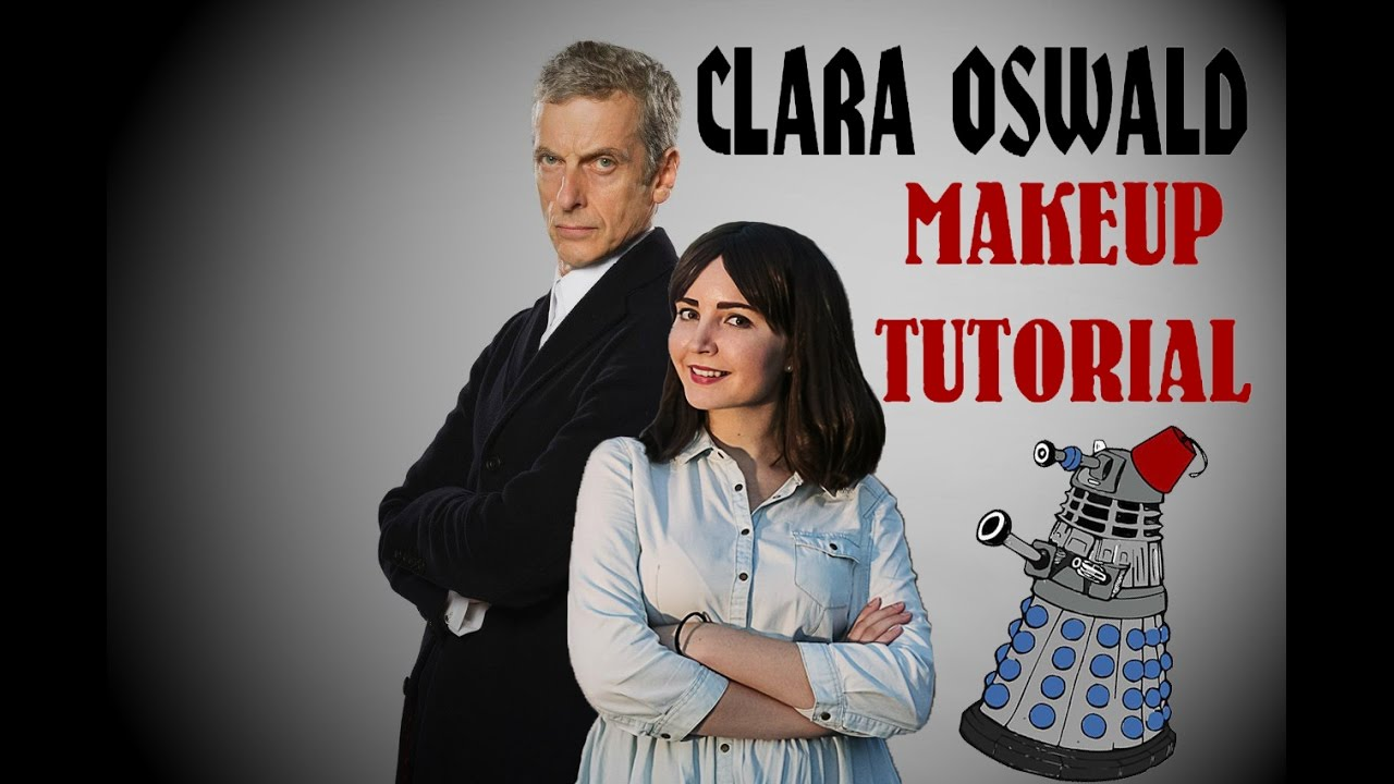 Clara Oswald From Doctor Who Makeup Tutorial Youtube