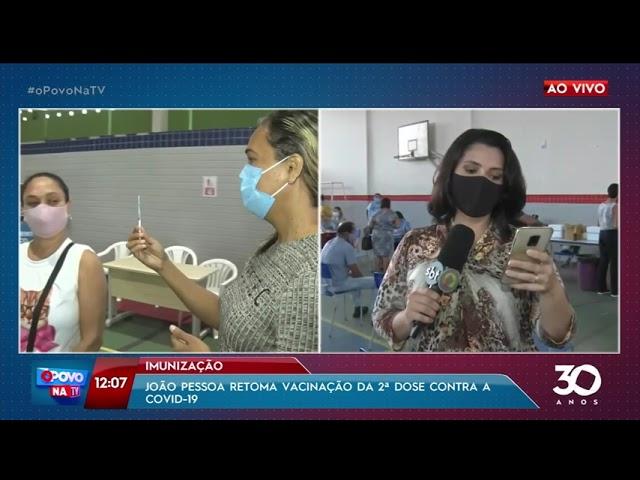 João Pessoa retoma vacinação da 2ª dose da vacinação contra a covid-19 - O Povo na TV