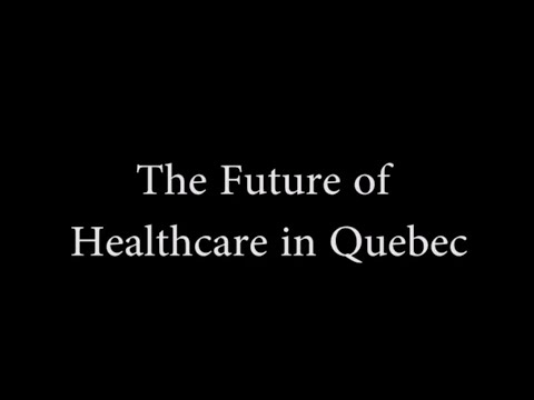The Future of Healthcare in Québec