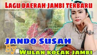 JANDO SUSAH  LAGU DAERAH JAMBI TERBARU  WULAN KOCAK JAMBI  LIVE EVENT VERSI