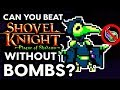 Can You Beat Shovel Knight: Plague of Shadows Without Throwing Bombs? - No Bombs Challenge