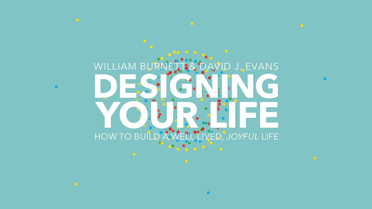 Designing Your Life By Bill Burnett Dave Evans