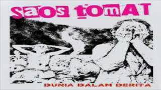 SAOS TOMAT - Dunia Dalam Derita ( official music ) - Kipa Lop