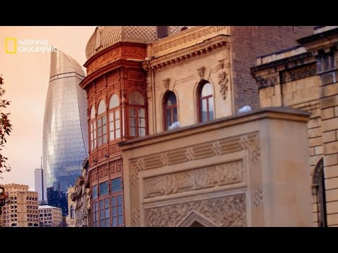 """Hidden Cities Revealed: Baku"" - National Geographic channel's documentary film"