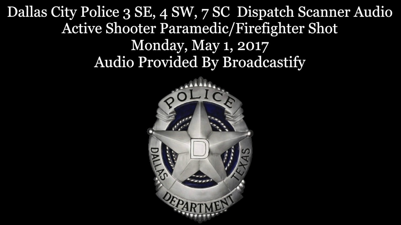 Dallas Police and Fire Dispatch Scanner Audio Active Shooter Paramedic  civilian Shot WARNING GRAPHIC