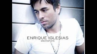 ENRIQUE IGLESIAS - could I have this kiss forever (GREATEST HITS version)