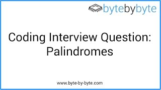 Interview Question: Palindromes
