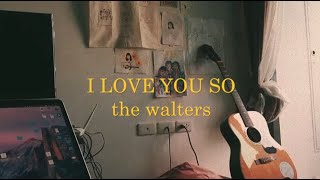 / c o v e r / i love you so - the walters