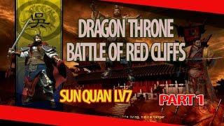 Dragon Throne  Battle of Red Cliffs -  Sun Quan Level 7 - Part 1