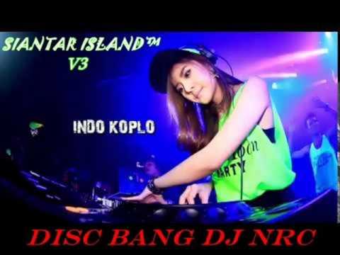 Dj_ Disc Bang Dj [NRC]™ Mempersembahkan Dj SIANTAR CITY ISLAND™ V3.