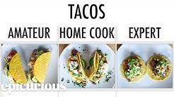 4 Levels of Tacos: Amateur to Food Scientist | Epicurious