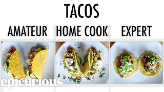 Download 4 Levels of Tacos: Amateur to Food Scientist | Epicurious Mp3 and Videos