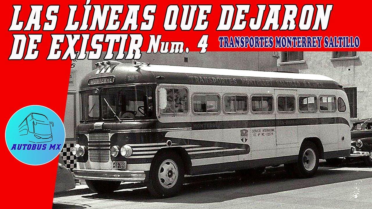 Transportes Monterrey Saltillo Las líneas que dejaron de existir Num 4