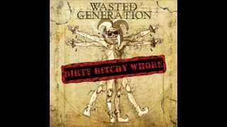 Wasted Generation - Dirty bitchy whore