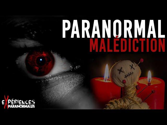 Expériences Paranormales – Malédiction !