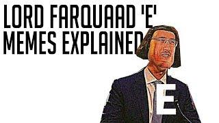 Lord Farquaad 'E' Memes Explained