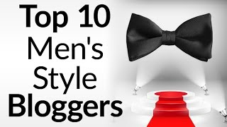 Top Ten Men's Style Blogs | Best Menswear Sites 2016 | Male Fashion Websites Ranked