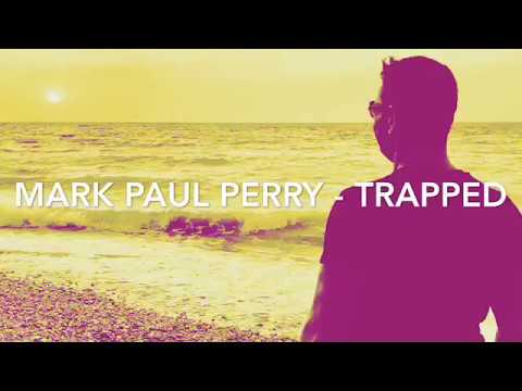 Mark Paul Perry - Trapped