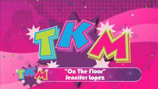 Baila y Gana!: Audio Coreografía de  On the Floor - JLo / TKM Argentina