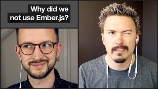 Why did we not use Ember.js?