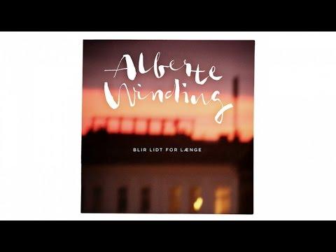 Alberte Winding - Blir lidt for længe