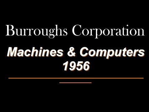 A History Of Burroughs Corporation Computers & Machines To 1956 , UDEC,  E101, UNISYS Educational