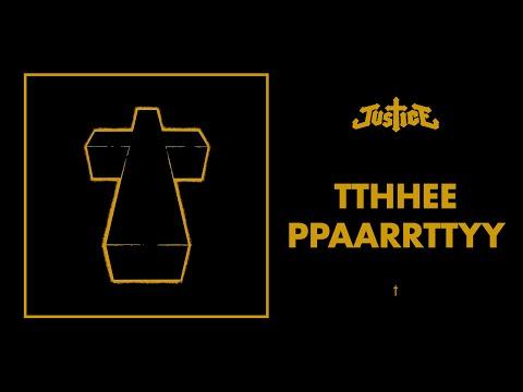 Justice - TThhEe PPaARRtTYY - †