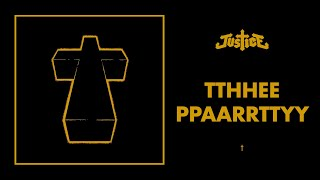 Download Justice - TThhEe PPaARRtTYY - † MP3 song and Music Video