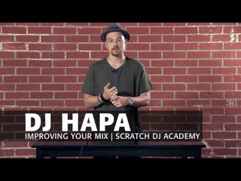 Learn To DJ with DJ HAPA: Improving Your Mix (Tutorial 3)